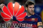 Messi Huawei